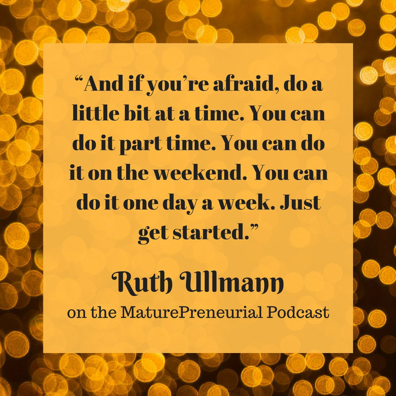 Quote from Ruth Ullmann's Maturepreneurial interview