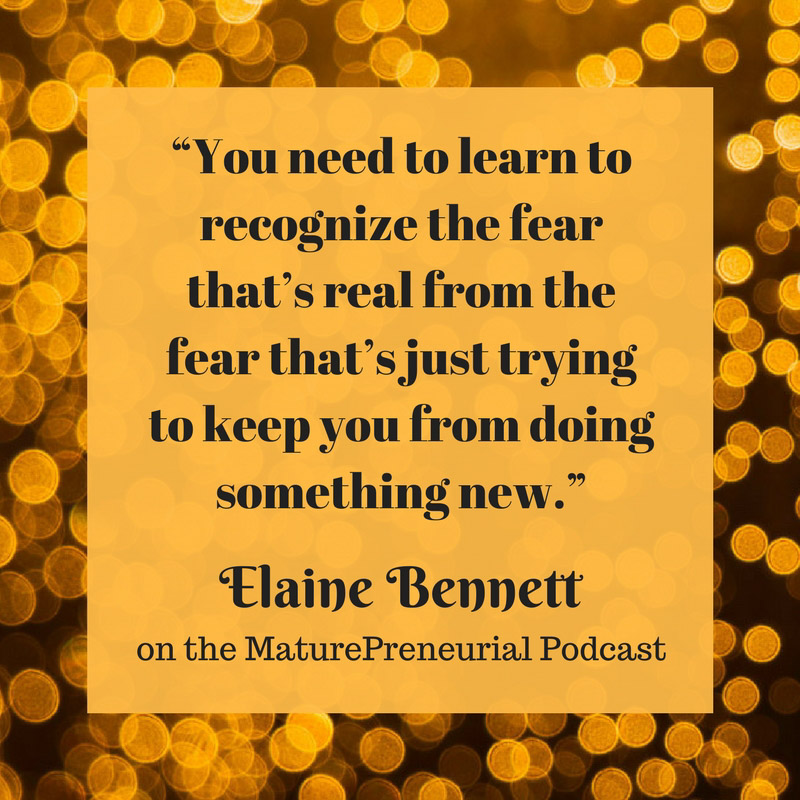 Quote from Elaine Bennett's Maturepreneurial interview