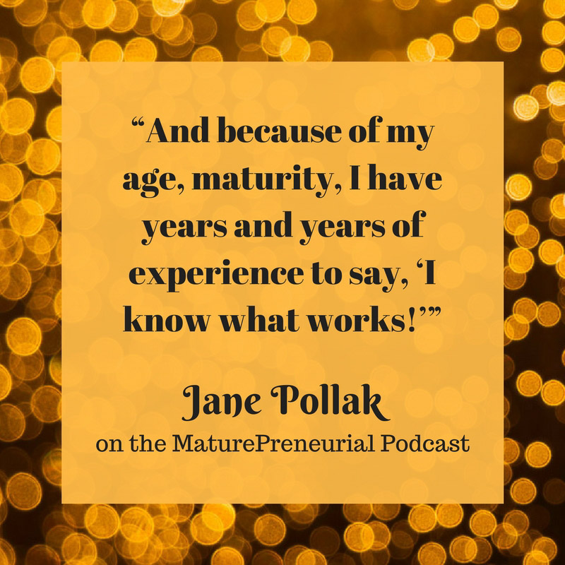 Quote from Jane Pollak's Maturepreneurial interview