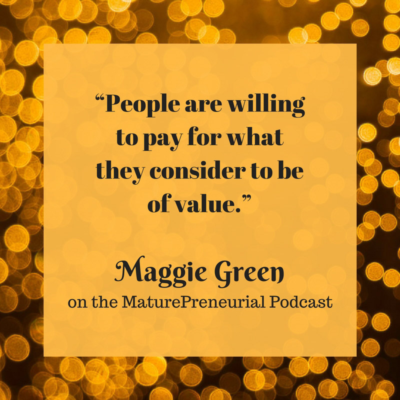 Quote from Maggie Green's Maturepreneurial interview