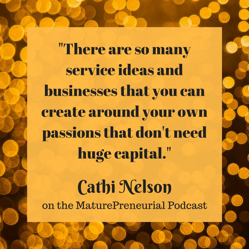Quote from Cathi Nelson's Maturepreneurial interview