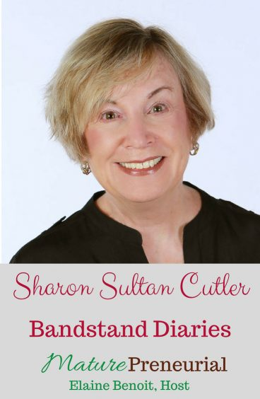 Sharon Sultan Cutler | Bandstand Diaries Pinterest pin image for Maturepreneurial.com