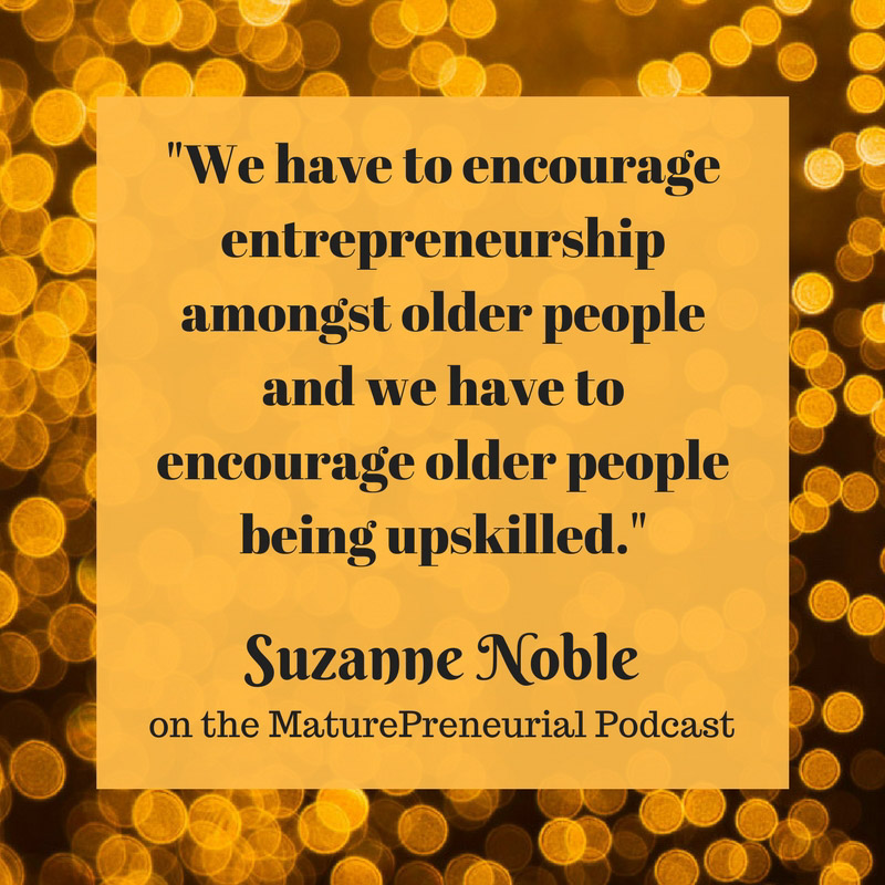 Quote from Suzanne Noble's Maturepreneurial interview
