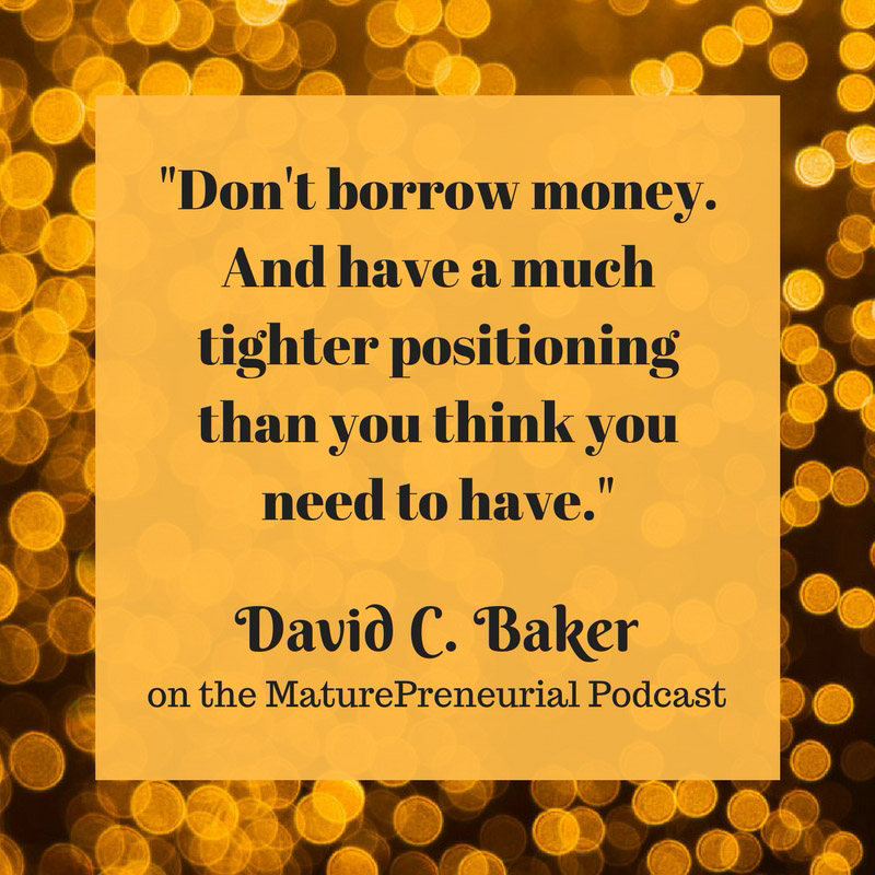 Quote from David C Baker's Maturepreneurial interview