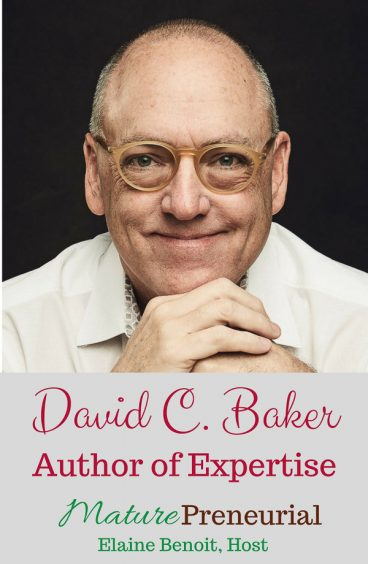 David C. Baker | Expertise [book] Pinterest pin image for Maturepreneurial.com