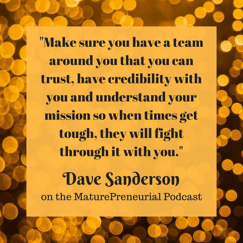 Quote from Dave Sanderson's Maturepreneurial interview